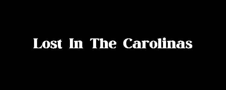 Lost In the Carolinas
